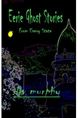 Eerie Ghost Stories From Every State (6 x 9 Book 1) Kindle Edition