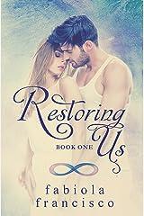 Restoring Us - Book One