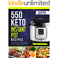550 Keto Instant Pot Recipes: Ketogenic Diet Cookbook For Quick And Easy High Fat Meals For Your Pressure Cooker (Keto Instant Pot Cookbook) (English Edition)