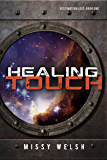 Healing Touch: Gay Scifi M/M Romance (Destination Lost Book 1)