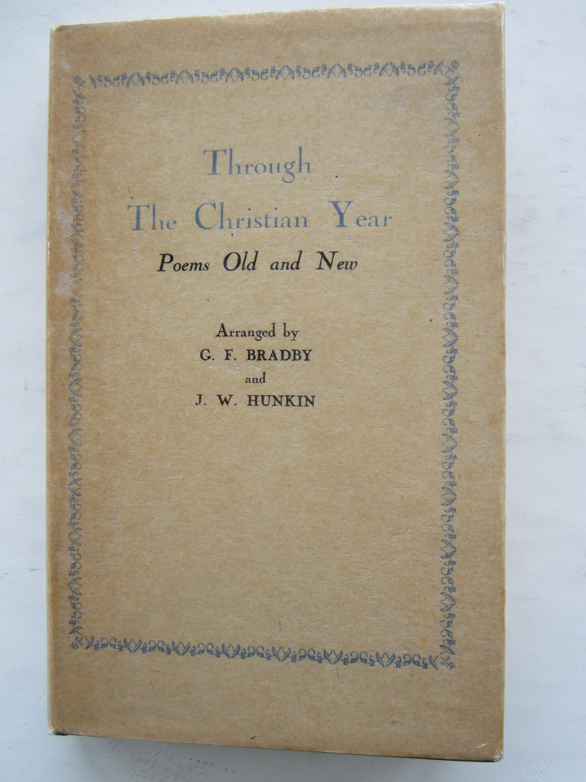 Through The Christian Year: G F & hunkin, J W. Bradby: Amazon.com: Books