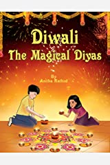 Diwali the magical diyas: (Festival of Lights) Indian Mythology and learn about the most celebrated Indian Festival Kindle Edition