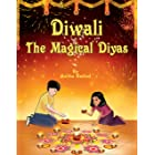 Diwali the magical diyas: (Festival of Lights) Indian Mythology and learn about the most celebrated Indian Festival