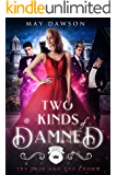Two Kinds of Damned: A Reverse Harem Academy Romance (The True and the Crown Book 2)