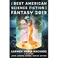 The Best American Science Fiction and Fantasy 2019 (The Best American Series ®) (English Edition)
