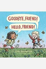 Goodbye, Friend! Hello, Friend! Kindle Edition
