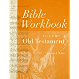 Bible Workbook Vol. 1 Old Testament (Volume 1)