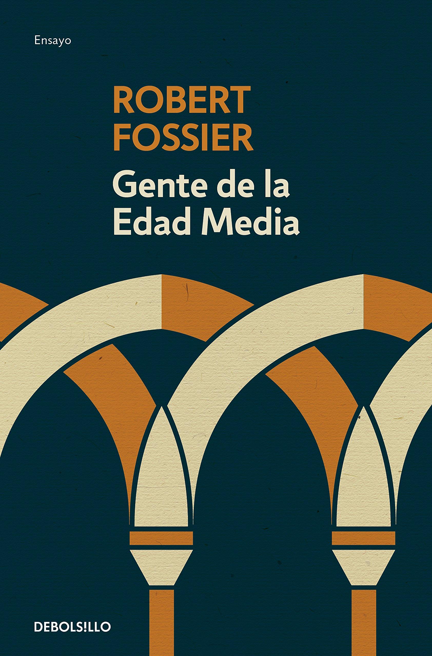 Gente de la Edad Media (Ensayo   Crónica): Amazon.es: Fossier, Robert: Libros