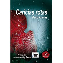 Caricias rotas (Spanish Edition) Oct 05, 2016