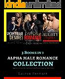 Alpha Male Romance: 3 in 1 COLLECTION ( Aggressive Dominant Man, Submissive Female, Romantic Suspense, Taboo Erotica )