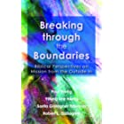 Breaking Through the Boundaries: Biblical Perspectives on Mission from the Outside In (ASM Book 59)
