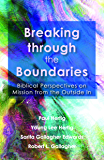 Breaking Through the Boundaries: Biblical Perspectives on Mission from the Outside In (ASM)