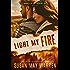 Light My Fire: Summer of the Burning Sky (Montana Fire Book 6)