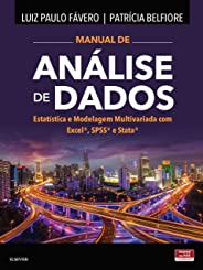 Manual de Análise de Dados: Estatística e Modelagem Multivariada com Excel®, SPSS® e Stata®