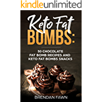 Keto Fat Bombs: 30 Chocolate Fat Bomb Recipes and Keto Fat Bombs Snacks: Energy Boosting Choco Keto Fat Bombs Cookbook with Easy to Make Sweet Chocolate ... and Sugar Free Keto Desserts (Keto Diet 3)