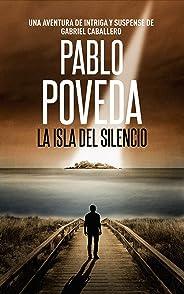 La Isla del Silencio: Una aventura de intriga y suspense de Gabriel Caballero (Series detective privado crimen y misterio nº