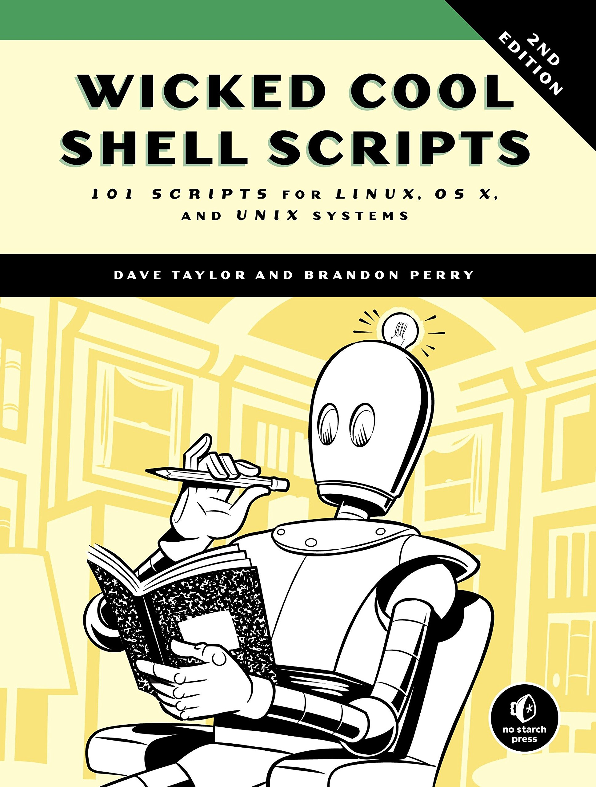Wicked Cool Shell Scripts, 2nd Edition: 101 Scripts for Linux, OS X, and  UNIX Systems: Dave Taylor, Brandon Perry: 9781593276027: Books - Amazon.ca
