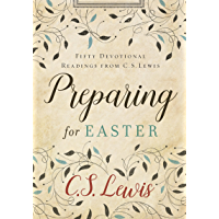 Preparing for Easter: Fifty Devotional Readings from C. S. Lewis (English Edition)