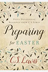 Preparing for Easter: Fifty Devotional Readings from C. S. Lewis Kindle Edition