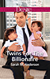 Twins For The Billionaire (Billionaires and Babies Book 89)