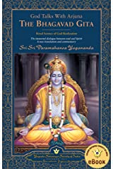 God Talks with Arjuna: The Bhagavad Gita: Royal Science of God-Realization Kindle Edition