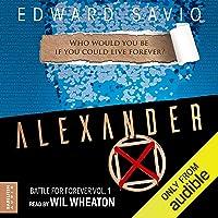 Alexander X: Battle for Forever, Book 1