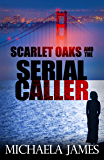 Scarlet Oaks and the Serial Caller (Scarlets Oaks Book 1)