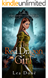 The Red Dragon Girl (Firethorn Chronicles Book 3)