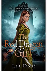 The Red Dragon Girl (Firethorn Chronicles Book 3) Kindle Edition