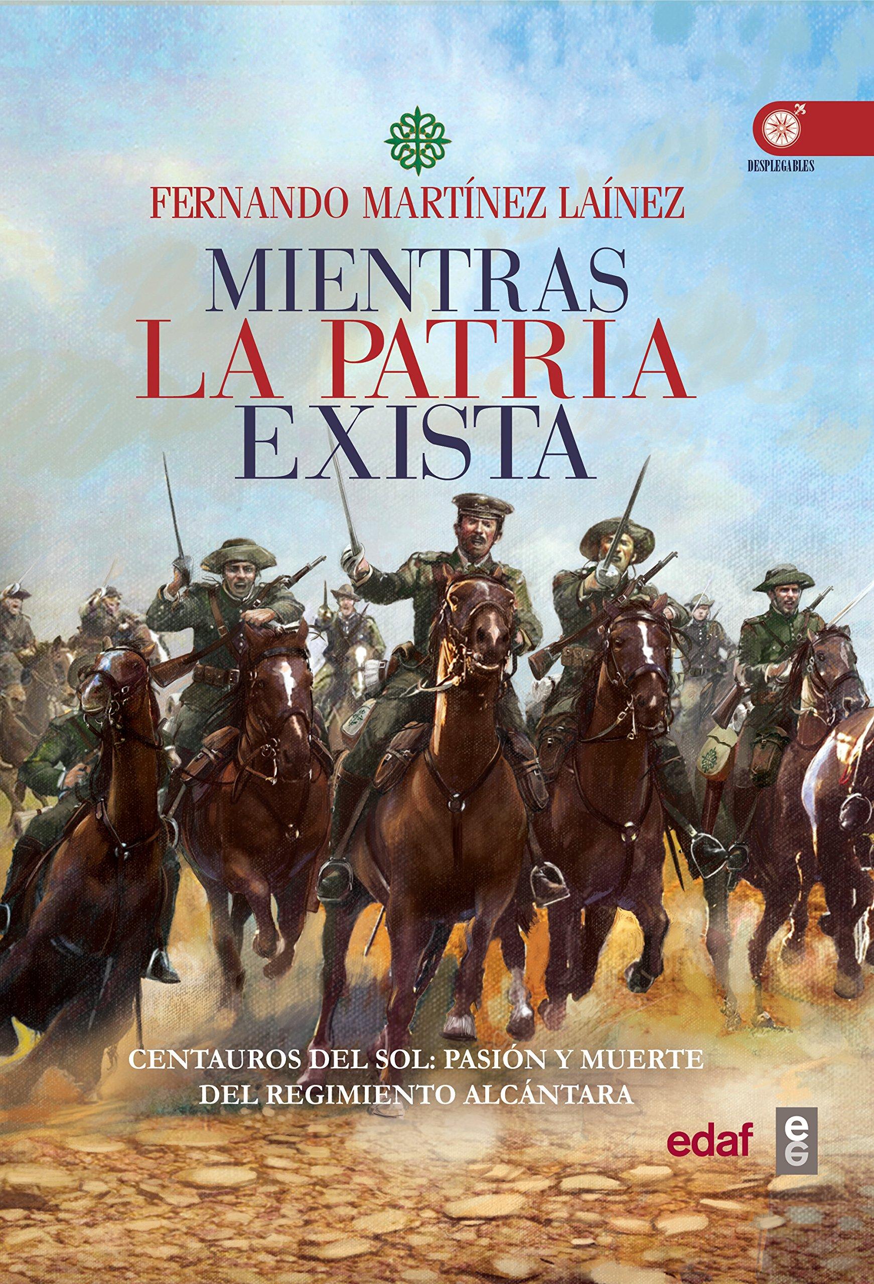 Mientras la patria exista (Crónicas de la Historia): Amazon.es: Martínez Laínez, Fernando: Libros