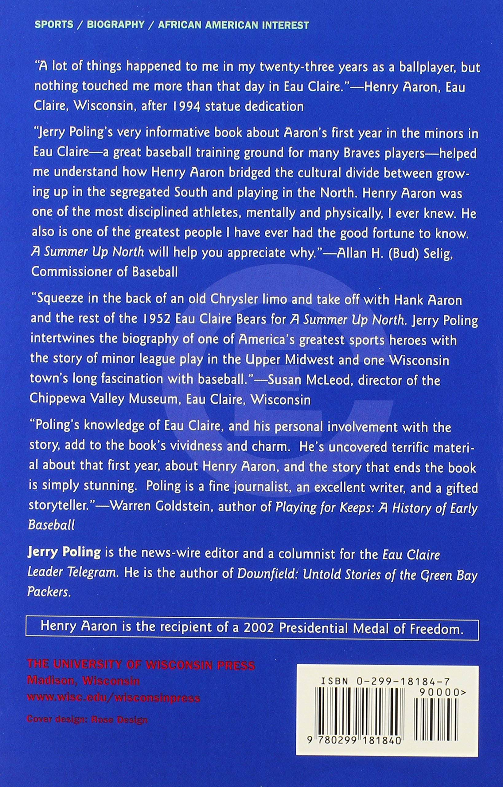 A Summer Up North: Henry Aaron And The Legend Of Eau Claire Baseball: Jerry  Poling: 9780299181840: Amazon: Books