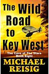 The Wild Road To Key West (The Road To Key West Book 8) Kindle Edition