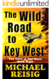 The Wild Road To Key West (The Road To Key West Book 8)