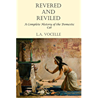 Revered and Reviled: A Complete History of the Domestic Cat (English Edition)