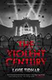 The Violent Century (English Edition)