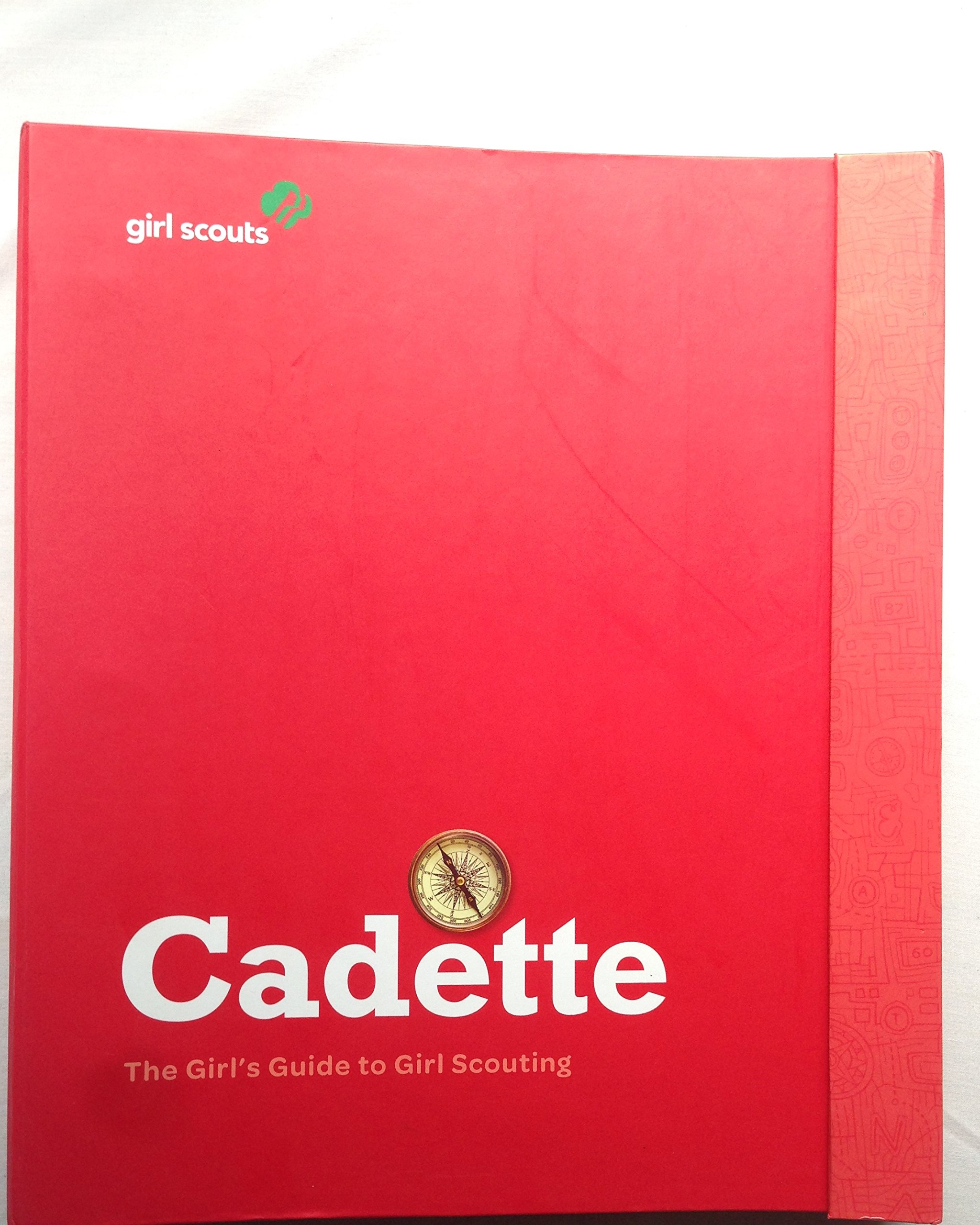 The Cadette Girl's Guide to Girl Scouting by Girl Scouts of the USA