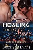 Healing Their Mate (Love of a Shifter Book 2)