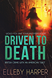 Driven to Death (British crime with an American twist Book 1)