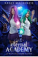 A Witch's Dark Curse: A Slow Burn, New Adult Academy Paranormal Romance (Eternal Academy Book 2) Kindle Edition