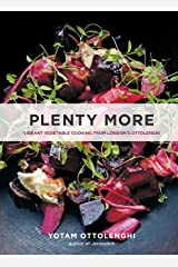 Plenty More: Vibrant Vegetable Cooking from London's Ottolenghi Hardcover