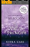 El príncipe: Un cuento de La Selección (Historias de La Selección) (Spanish Edition)
