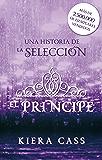 El príncipe: Un cuento de La Selección (Historias de La Selección)