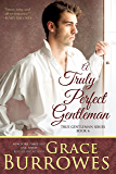 A Truly Perfect Gentleman (The True Gentlemen Book 6)