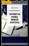 Licencia Para Tener Dinero