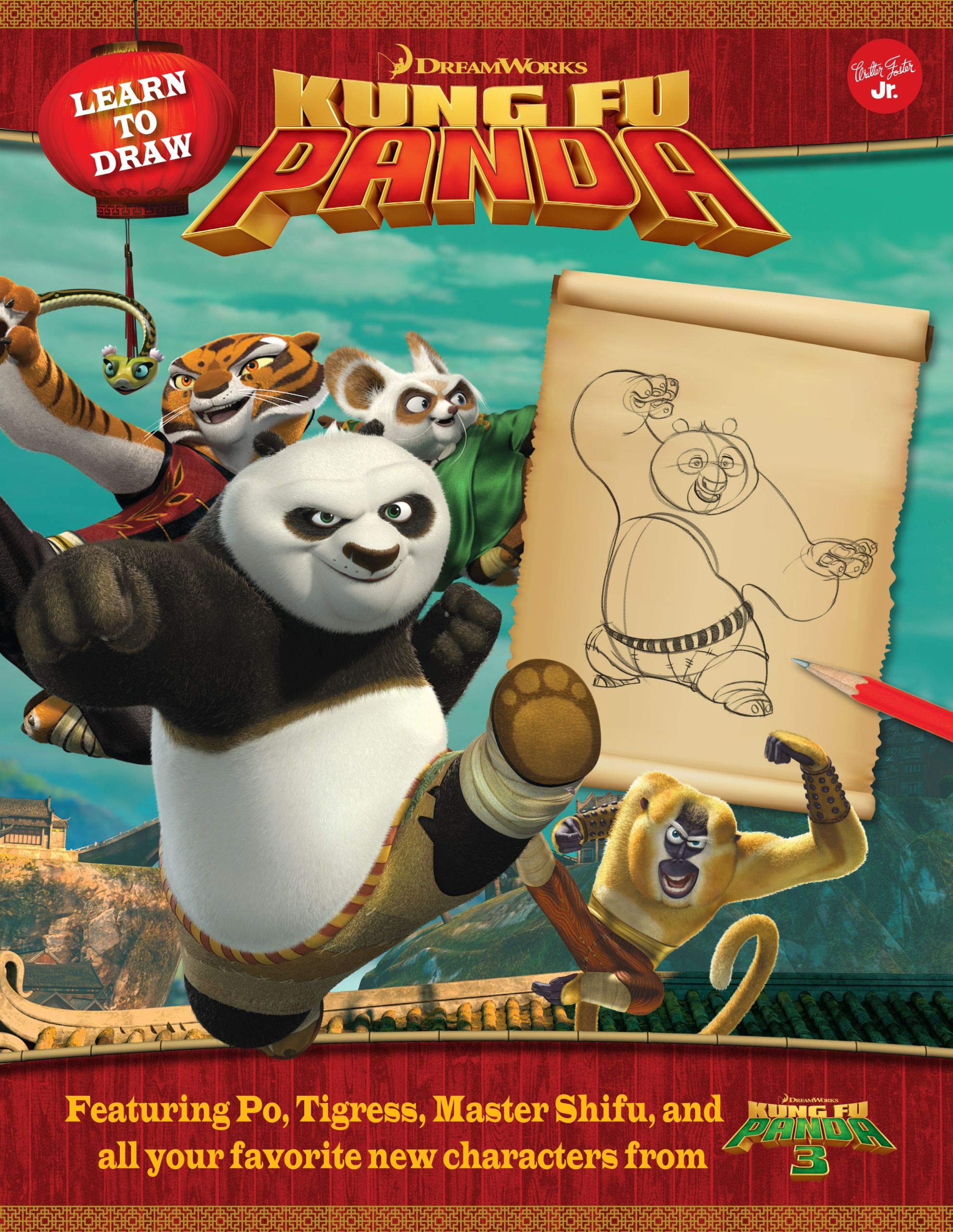Learn To Draw Dreamworks Animation S Kung Fu Panda Featuring Po Tigress Master Shifu And All Your Favorite New Characters From Kung Fu Panda 3 Draw Favorite Characters Expanded Edition Dreamworks Animation