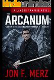 The Arcanum: A Lawson Vampire Novel #28: A Supernatural Espionage Urban Fantasy Series (The Lawson Vampire Series)