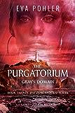 Gray's Domain: Purgatorium Series, Book Two (The Purgatorium Series 2)