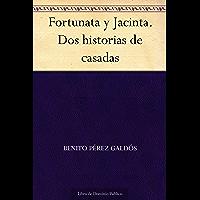 Fortunata y Jacinta. Dos historias de casadas (Spanish Edition)