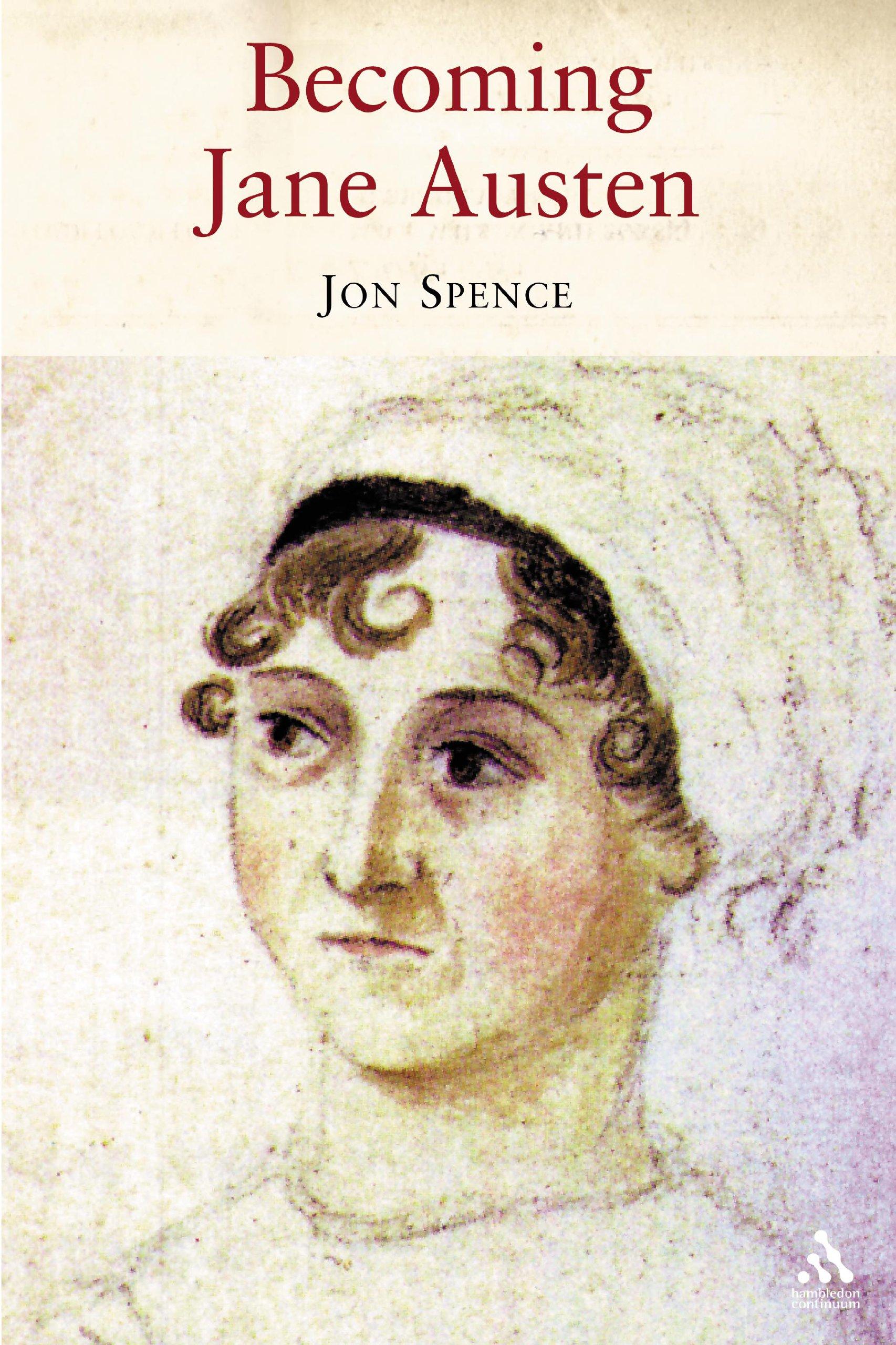 Becoming Jane Austen: A Life: Jon Spence: 9781852855611 ...