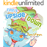 Children's Book: Finn's Upside-Down Day: books for young children bed time stories for kids (Tim and Finn the Dragon Twins Book 1)